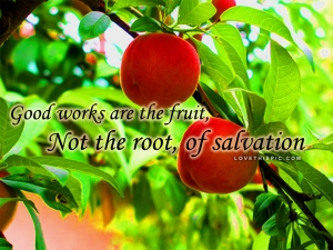 good_works_are_the_fruit