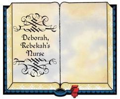 Deborah Rebekahs Nurse Bible PowerPoint Presentation