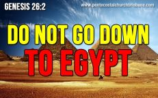 do NOT go down to egypt