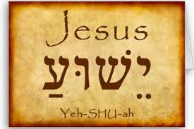 Jesus name is Yeshua