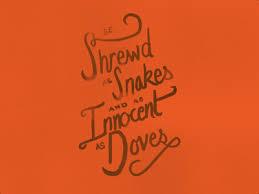 shrewd as snakes